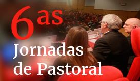 6ª Jornadas de Pastoral