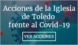 Acciones de la Iglesia de Toledo frente al Covid-19